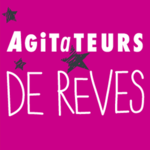 Agitateurs de rêves
